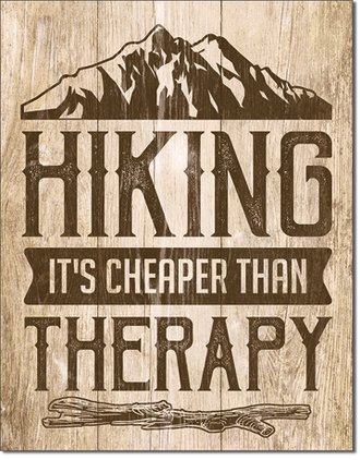 Tin Sign - Hiking is Cheaper Than Therapy
