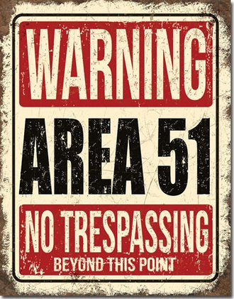Tin Sign - Area 51 - Warning - No Trespassing