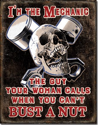 Tin Sign - I'm the Mechanic - The Guy Your Woman Calls…