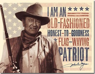 Tin Sign - John Wayne - Old Fashioned Patriot