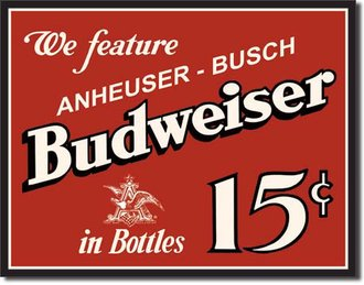 Tin Sign - Budweiser - 15 Cents